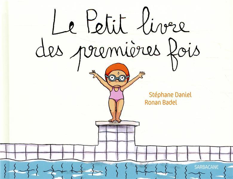 LE PETIT LIVRE DES PREMIERES F DANIEL STEPHANE/BADE SARBACANE