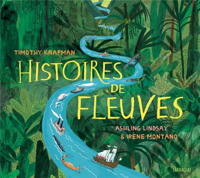 HISTOIRES DE FLEUVES  ASHLING, LINDSAY  SARBACANE