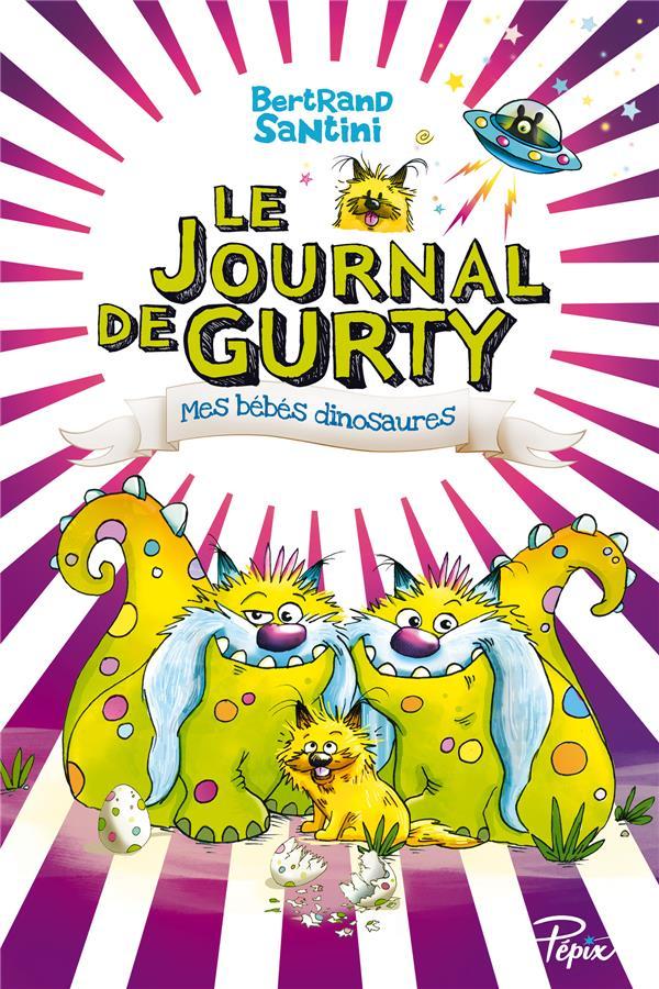- LE JOURNAL DE GURTY  -  MES BEBES DINOSAURES