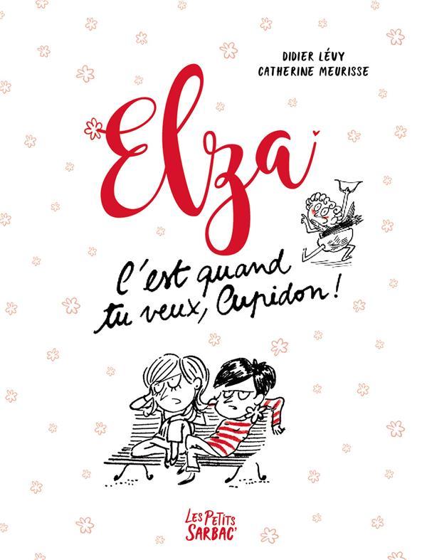 ELZA C'EST QUAND TU VEUX, CUPIDON !