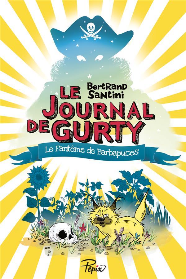 LE JOURNAL DE GURTY  -  LE FANTOME DE BARBAPUCES