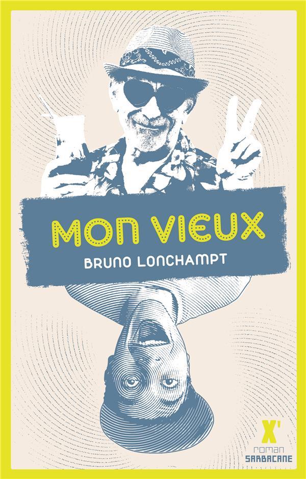 MON VIEUX LONCHAMPT, BRUNO SARBACANE