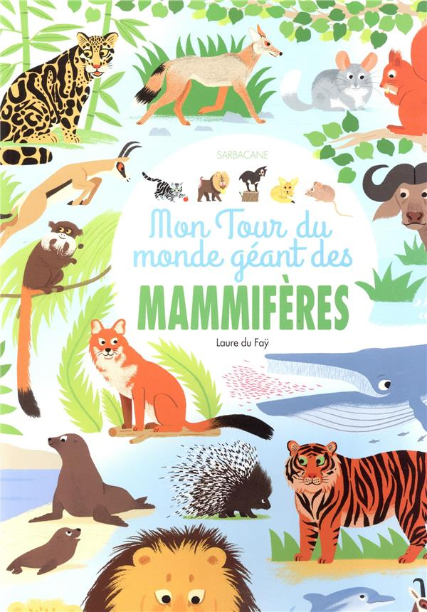 MON TOUR DU MONDE GEANT DES MAMMIFERES DU FAY LAURE LAURE SARBACANE