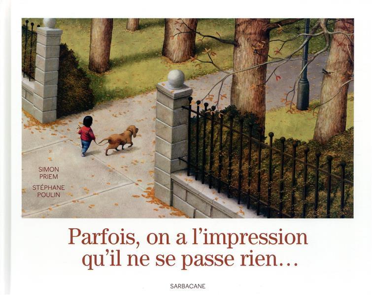 PARFOIS ON A L' IMPRESSION QU' IL NE SE PASSE RIEN...