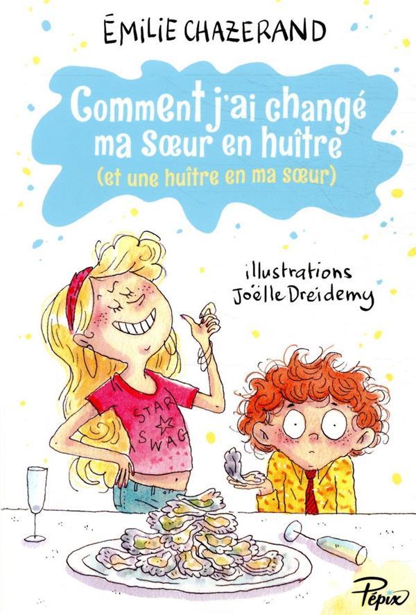 COMMENT J AI CHANGE MA SOUR EN CHAZERAND EMILIE/DRE SARBACANE