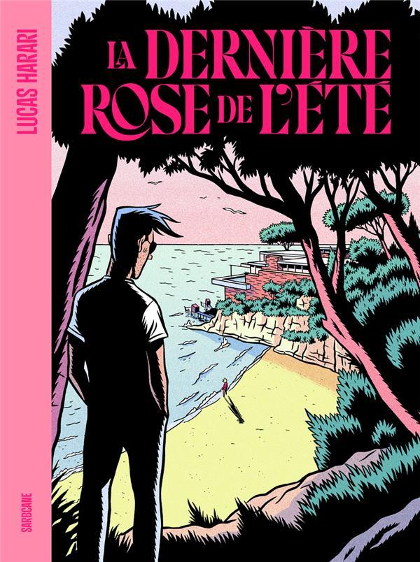 LA DERNIERE ROSE DE L'ETE HARARI, LUCAS SARBACANE