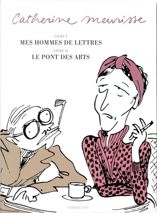 MES HOMMES DE LETTRES  -  LE PONT DES ARTS MEURISSE CATHERINE SARBACANE