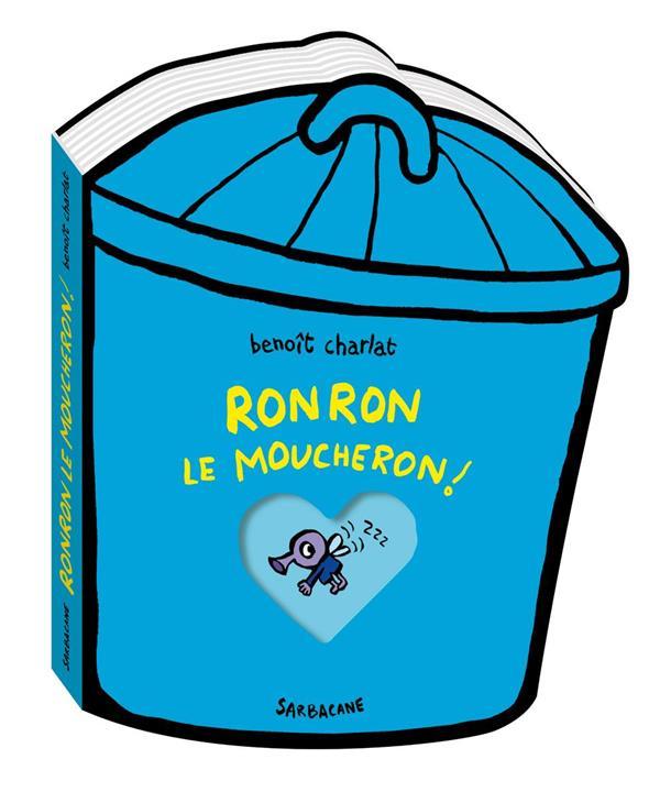 RONRON LE MOUCHERON CHARLAT BENOIT SARBACANE