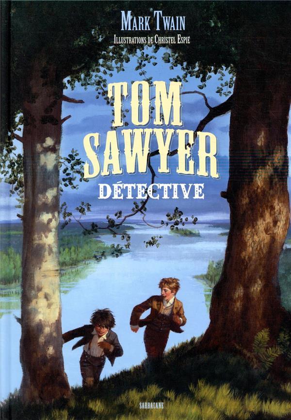 TOM SAWYER DETECTIVE TWAIN, MARK  SARBACANE