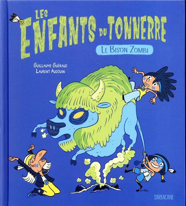LES ENFANTS DU TONNERRE - LE B GUERAUD/AUDOIN SARBACANE