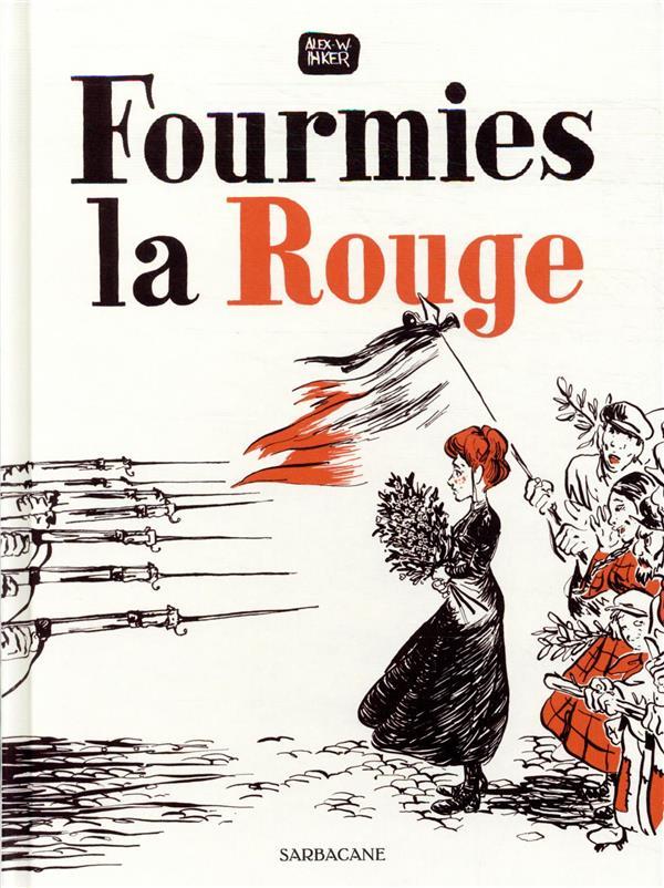 FOURMIES LA ROUGE INKER, ALEX W. SARBACANE