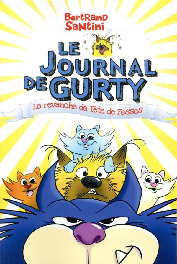LE JOURNAL DE GURTY T.9  -  LA REVANCHE DE TETE DE FESSES SANTINI BERTRAND SARBACANE