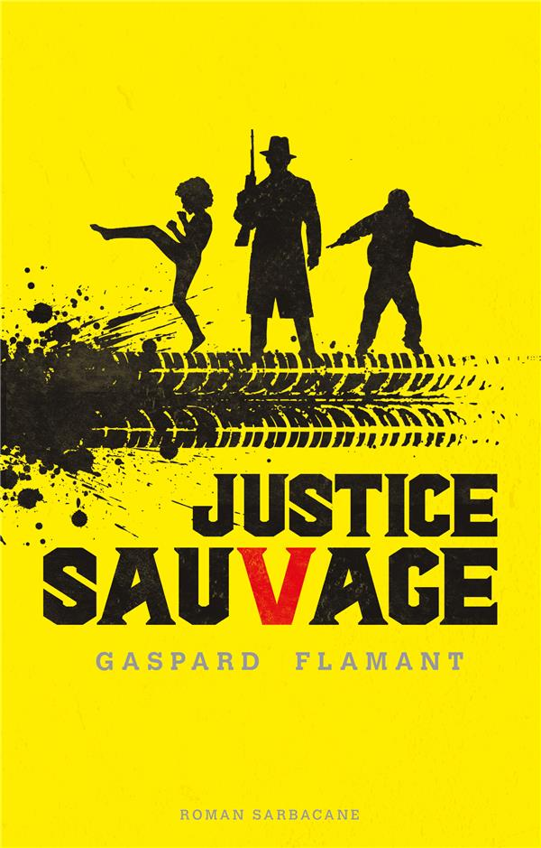 JUSTICE SAUVAGE FLAMANT, GASPARD SARBACANE