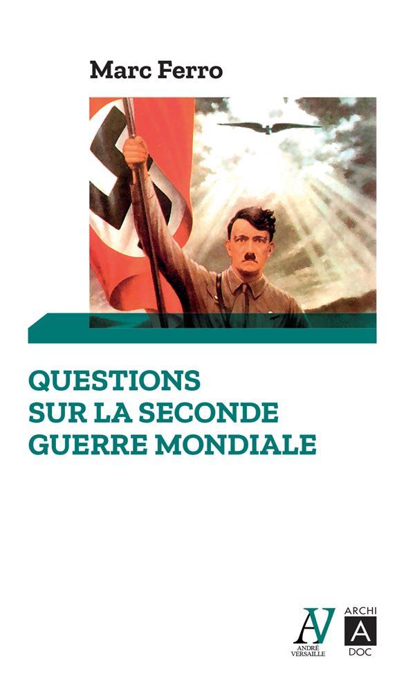 QUESTIONS SUR LA SECONDE GUERRE MONDIALE FERRO MARC ARCHIPEL