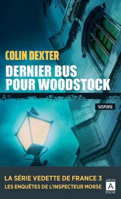 DERNIER BUS POUR WOODSTOCK DEXTER COLIN ARCHIPEL