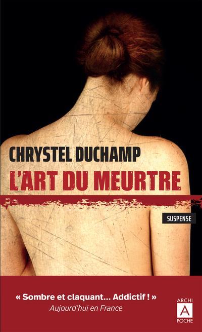 L'ART DU MEURTRE DUCHAMP, CHRYSTEL ARCHIPEL