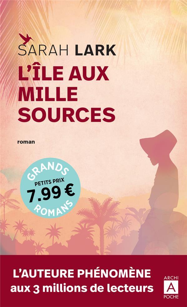 L'ILE AUX MILLE SOURCES LARK SARAH ARCHIPEL