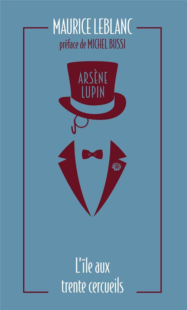 ARSENE LUPIN - L-ILE AUX TRENT LEBLANC/BUSSI ARCHIPEL