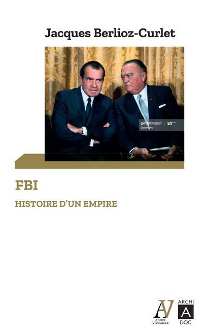 FBI - HISTOIRE D-UN EMPIRE