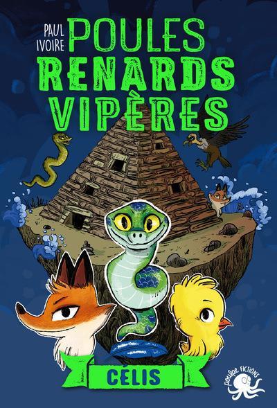 POULES, RENARDS, VIPERES - TOME 3 CELIS - VOL3 IVOIRE PAUL POULPE FICTIONS