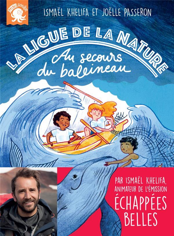 LA LIGUE DE LA NATURE  -  AU SECOURS DU BALEINEAU