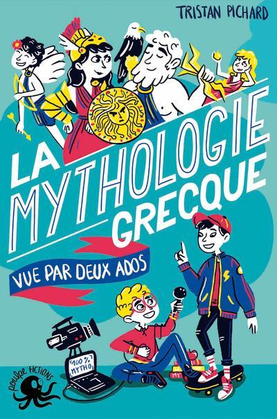 100 % BIO  -  LA MYTHOLOGIE GRECQUE VUE PAR DEUX ADOS PICHARD/STABOSZEVSKI POULPE FICTIONS