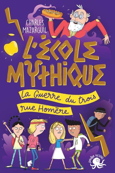 L'ECOLE MYTHIQUE : LA GUERRE DU TROIS RUE HOMERE MAZARGUIL/FUNCK POULPE FICTIONS