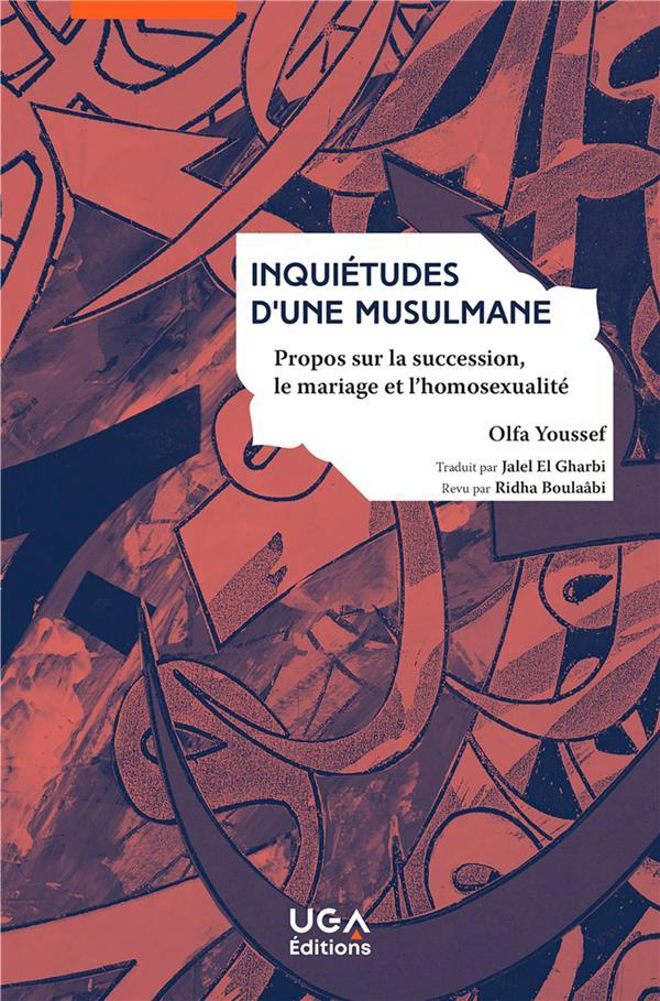INQUIETUDES D'UNE MUSULMANE  -  PROPOS SUR LA SUCCESSION, LE MARIAGE ET L'HOMOSEXUALITE