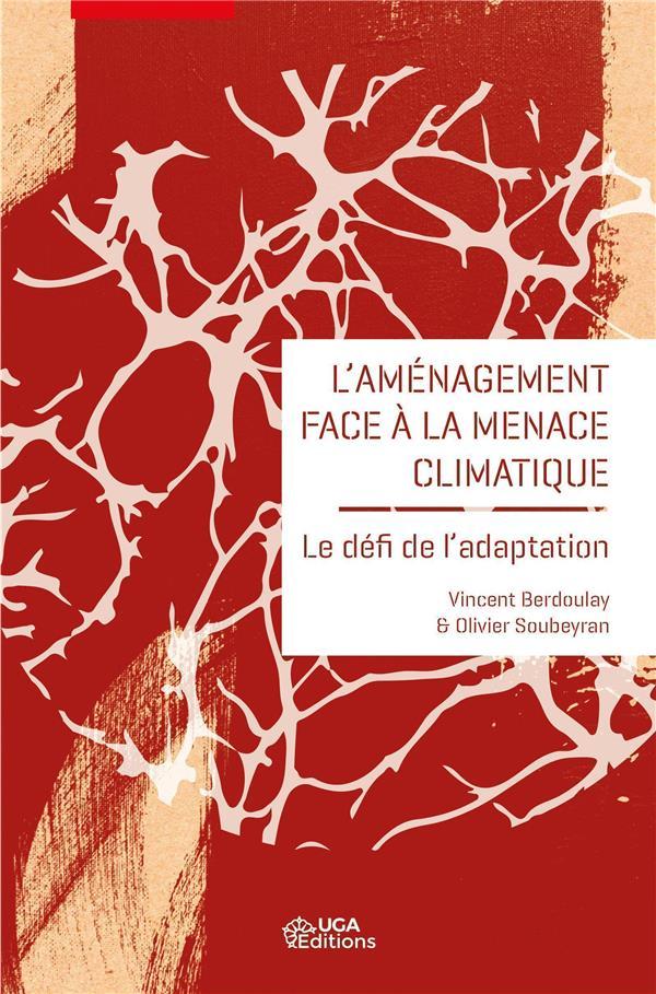 L'AMENAGEMENT FACE A LA MENACE CLIMATIQUE  -  LE DEFI DE L'ADAPTATION