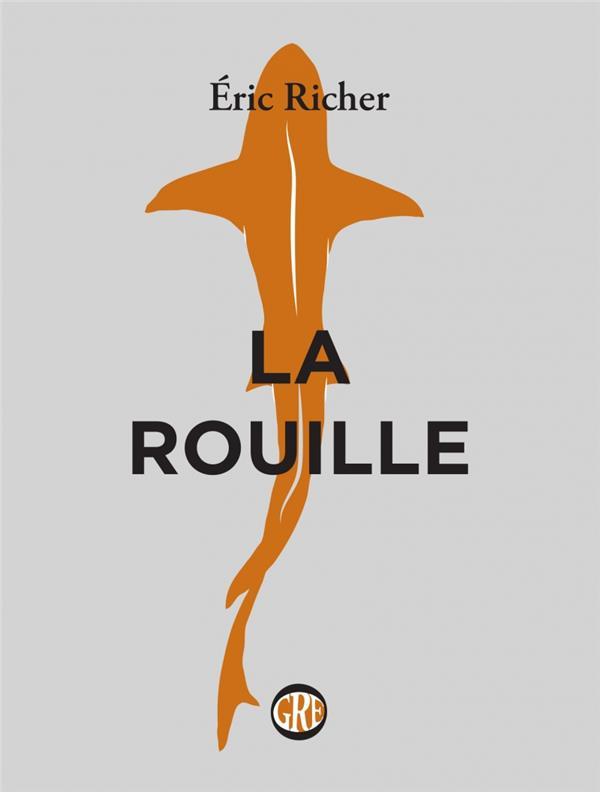 LA ROUILLE RICHER ERIC OGRE