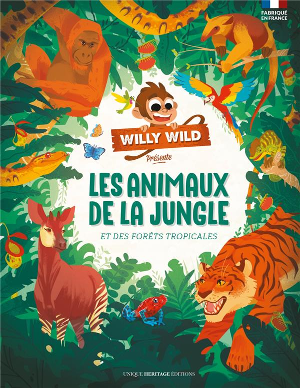 WILLY WILD : LES ANIMAUX DE LA JUNGLE ET DES FORET TROPICALES XXX 1001 HISTOIRES