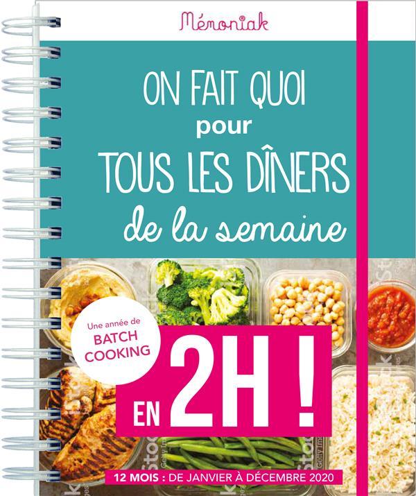 MEMONIAK     AGENDA     ON FAIT QUOI POUR TOUS LES DINERS DE LA SEMAINE EN 2H ! (EDITION 2020)