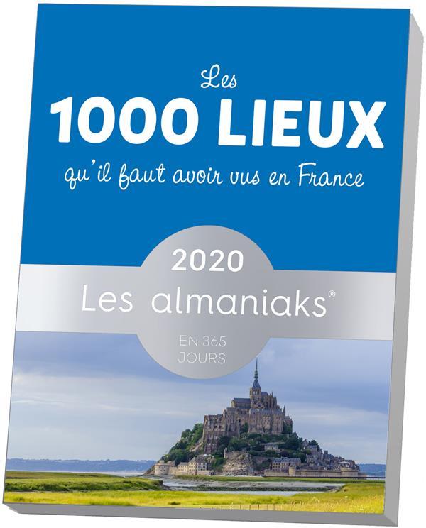 ALMANIAK LES 1000 LIEUX QU IL FAUT AVOIR VUS EN FRANCE 2020  365 PARIS