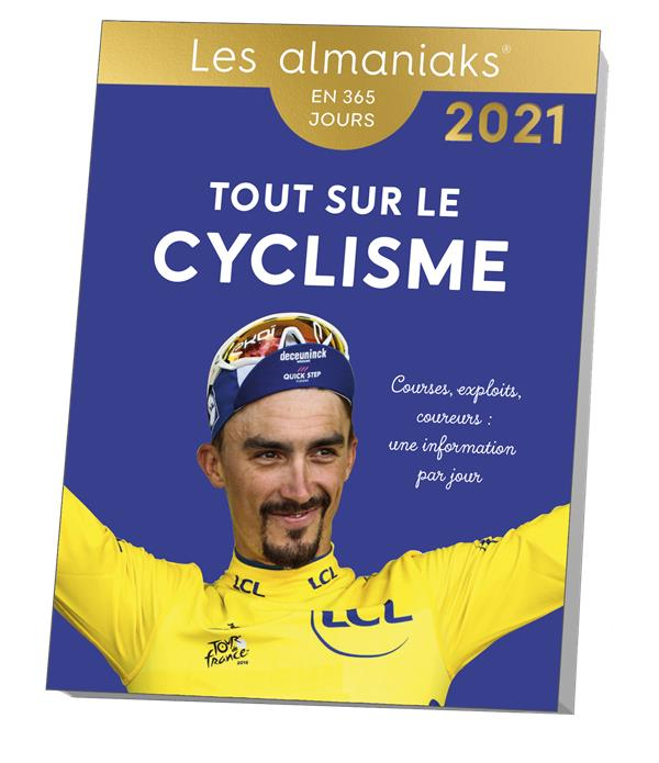 TOUT SUR LE CYCLISME (EDITION 2021) COLLECTIF 365 PARIS