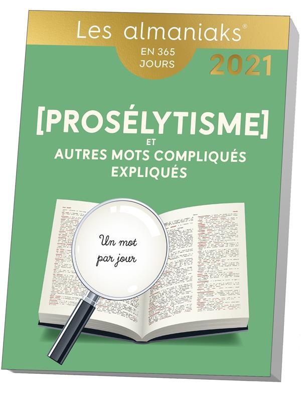 PROSELYTISME ET AUTRES MOTS COMPLIQUES EXPLIQUES (EDITION 2021) COLLECTIF 365 PARIS