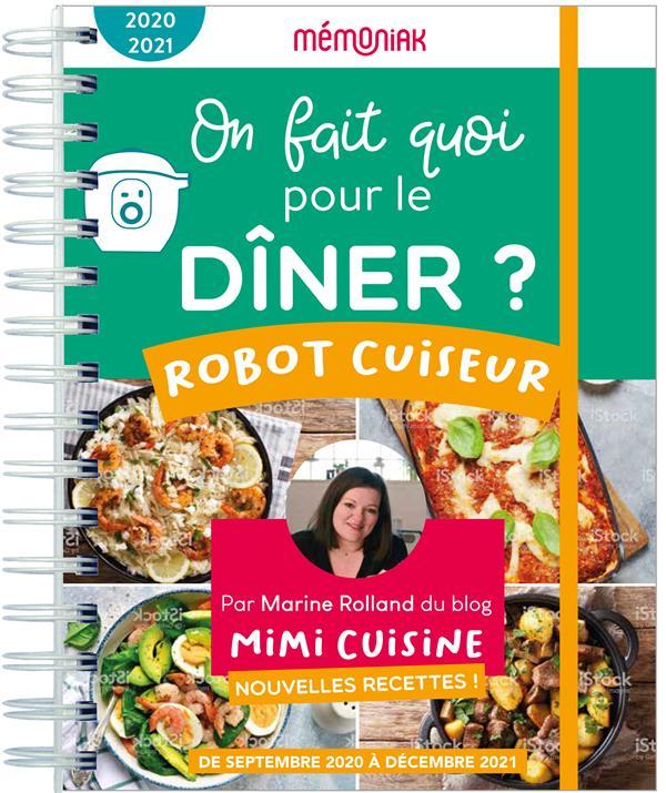 MEMONIAK  -  ON FAIT QUOI POUR LE DINER AU ROBOT-CUISEUR ? (EDITION 20202021) MARINE ROLLAND DU BL 365 PARIS