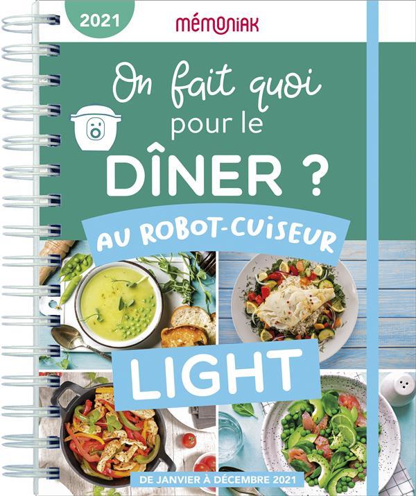 MEMONIAK  -  ON FAIT QUOI POUR LE DINER AU ROBOT-CUISEUR LIGHT ? (EDITION 2021) BACH, CAROLINE 365 PARIS