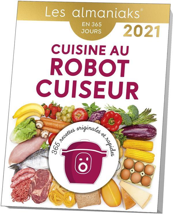 CUISINE AU ROBOT-CUISEUR (EDITION 2021) COLLECTIF 365 PARIS