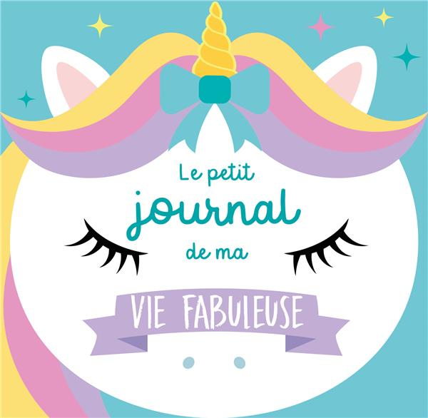 LE PETIT JOURNAL DE MA VIE FABULEUSE  -  SPECIAL LICORNE
