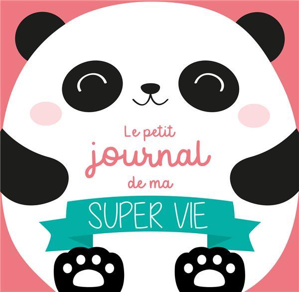 LE PETIT JOURNAL DE MA SUPER VIE  -  SPECIAL PANDA