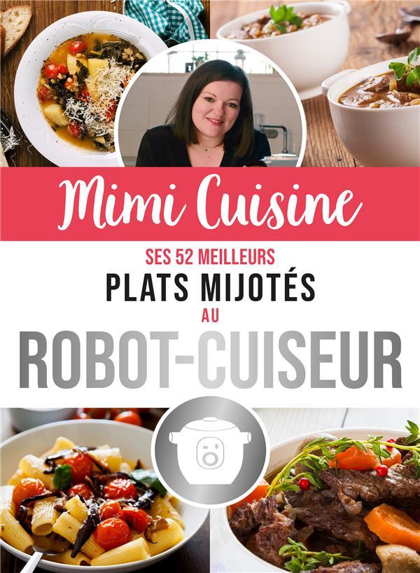 MIMI CUISINE  -  SES 52 MEILLEURS PLATS MIJOTES AU ROBOT-CUISEUR ROLLAND MARINE 365 PARIS