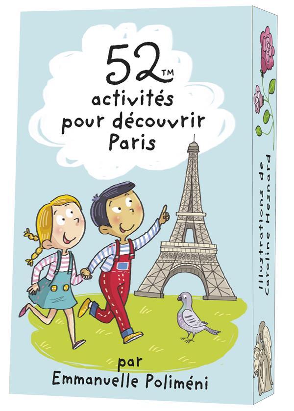 52 ACTIVITES POUR DECOUVRIR PARIS XXX 365 PARIS