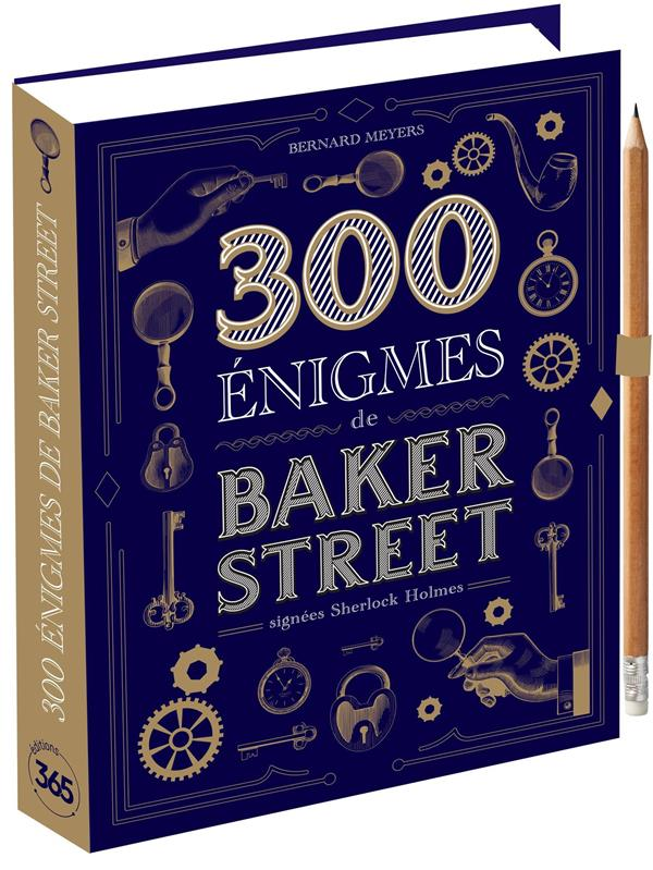 300 ENIGMES SPECIAL BAKER STREET XXX 365 PARIS