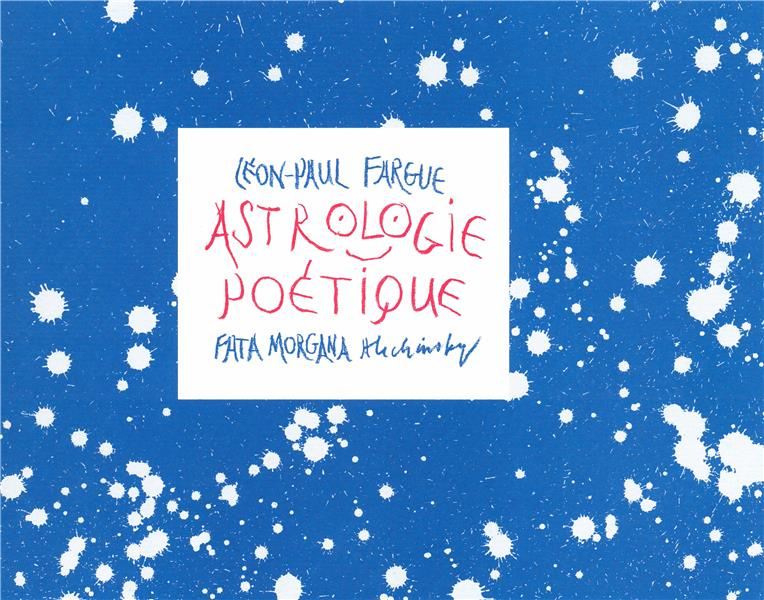 ASTROLOGIE POETIQUE FARGUE LEON-PAUL FATA MORGANA