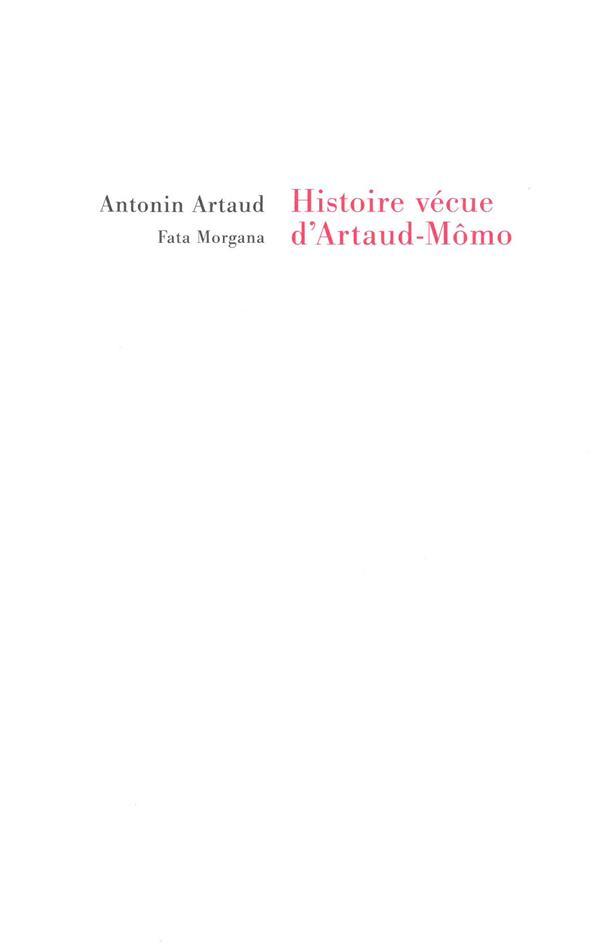 HISTOIRE VECUE D-ARTAUD-MOMO ARTAUD ANTONIN FATA MORGANA