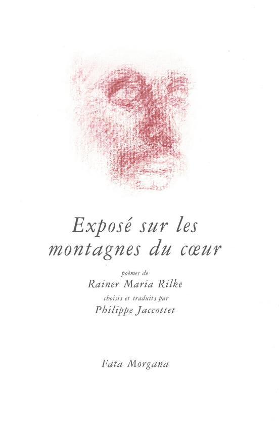 EXPOSE SUR LES MONTAGNES DU COEUR- RILKE/ JACCOTTET FATA MORGANA