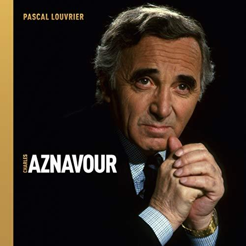 CHARLES AZNAVOUR LOUVRIER PASCAL GM EDITIONS