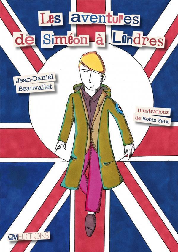 LES AVENTURES DE SIMEON A LONDRES