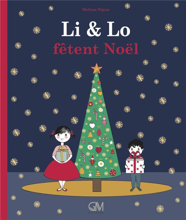 LI et LO, FETENT NOEL PIGOIS MELISSA GM EDITIONS