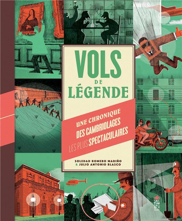 VOLS DE LEGENDE  -  UNE CHRONIQUE DES CAMBRIOLAGES LES PLUS SPECTACULAIRES ROMERO MARINO/BLASCO SALTIMBANQUE